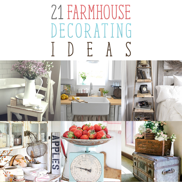 Farmhouse Home Decor Ideas: 21 Farmhouse Decorating Ideas