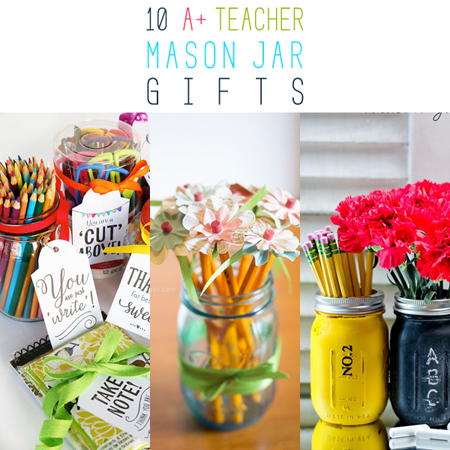 10 A+ Teacher Mason Jar Gifts