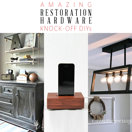 Amazing Restoration Hardware Knock Off DIYs
