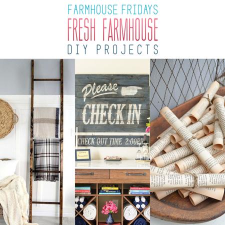 Farmhouse Friday /// Fresh Farmhouse DIY Projects