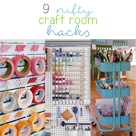 9 Nifty Craft Room Hacks
