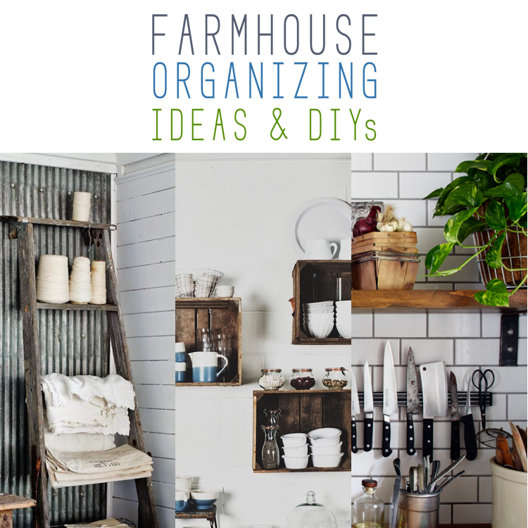 Farmhouse Organizing Ideas and DIY's