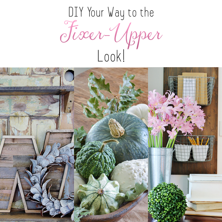 DIY Your Way to the Fixer-Upper Look
