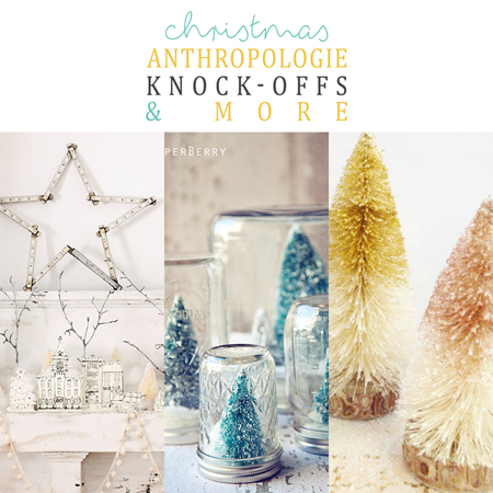 Christmas Anthropologie Knock-Offs and More