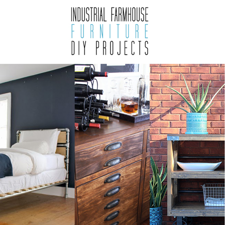 Industrial Farmhouse Furniture DIY Projects