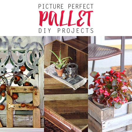 Picture Perfect Farmhouse Style Pallet DIY Projects