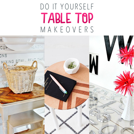 DIY Table Top Makeovers