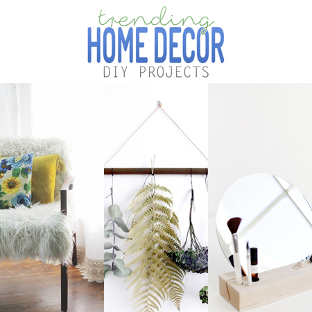 Trending Home Decor DIY Projects