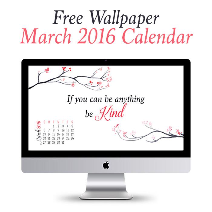 Free Desktop Wallpaper /// March 2016 Calendar or Without Calendar