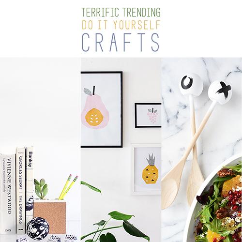 Terrific Trending DIY Crafts