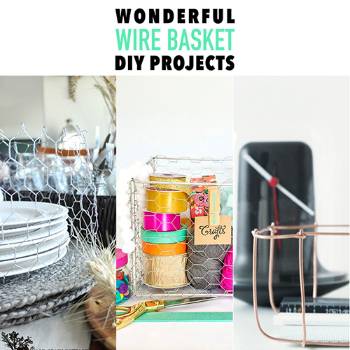 Wonderful Wire Basket DIY Projects