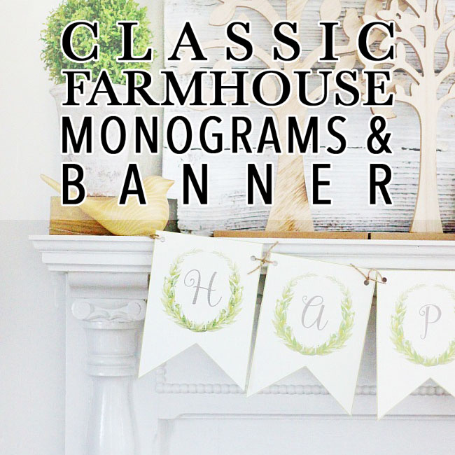 Classic Farmhouse Monograms & Banner Free Printables