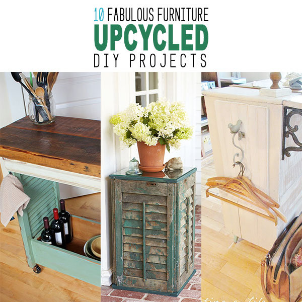 10 Fabulous Furniture Upcycled DIY Projects
