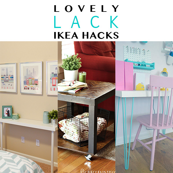 Lovely LACK Ikea Hacks