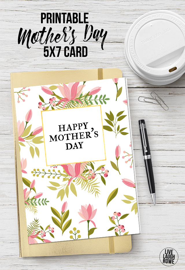 With this beautiful printable Mother's Day Card, all you need is a printer and an envelope! Add a sweet handwritten sentiment and make mom cry. livelaughrowe.com