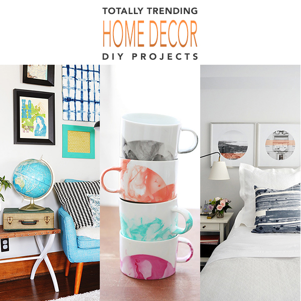 Totally Trending Home Decor DIY Projects