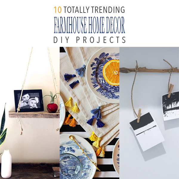 10 Totally Trending Farmhouse Home Decor DIY Projects!