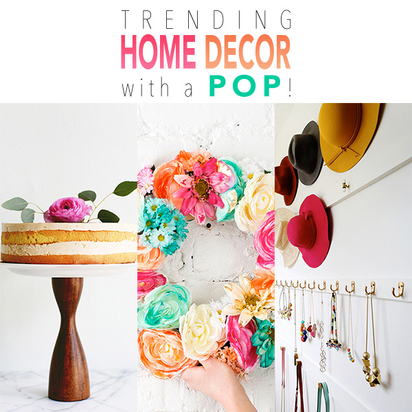 Trending Home Decor with a POP!