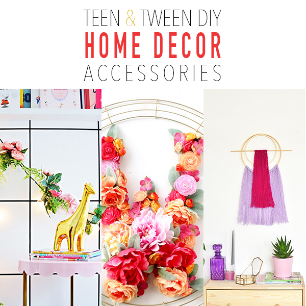 Teen and Tween DIY Home Decor Accessories