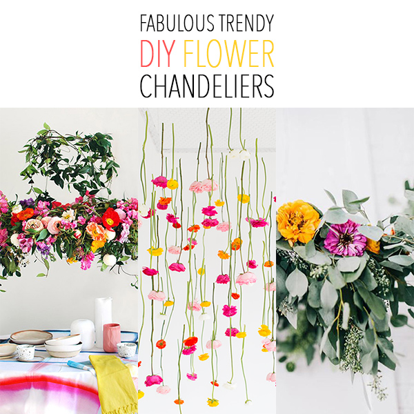 Fabulous Trendy DIY Flower Chandeliers