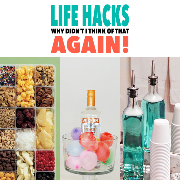Life Hacks Why Didn't I Think Of That Again!