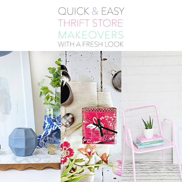 Quick and Easy Thrift Store Makeovers /// With a Fresh Look