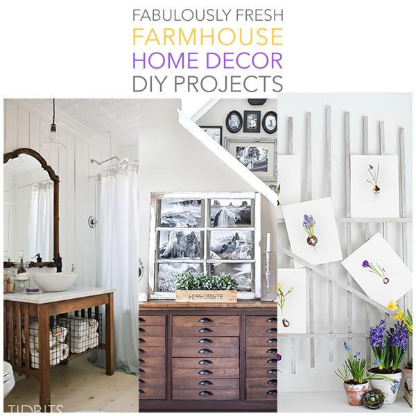 Fabulously Fresh Farmhouse Home Decor DIY Projects