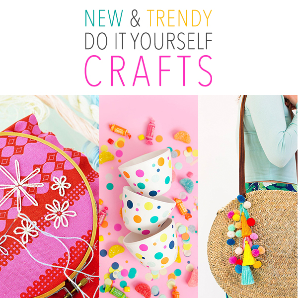 New and Trendy DIY Crafts
