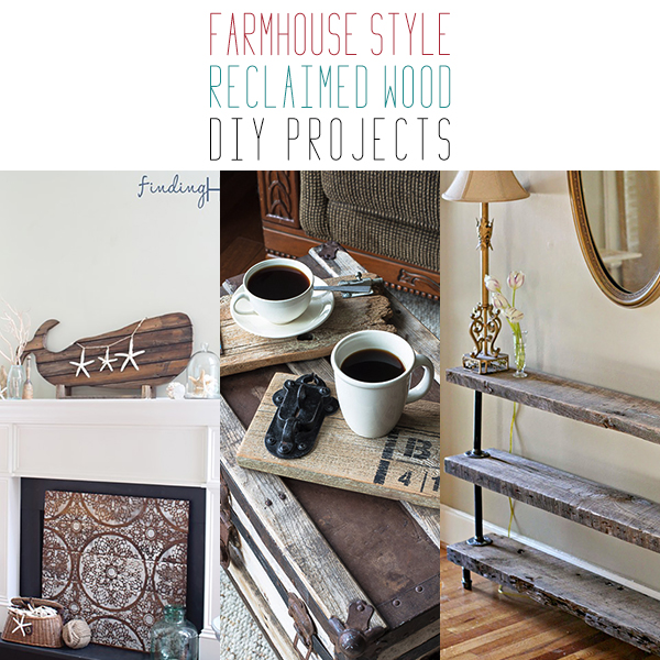 Farmhouse Style Reclaimed Wood DIY Projects