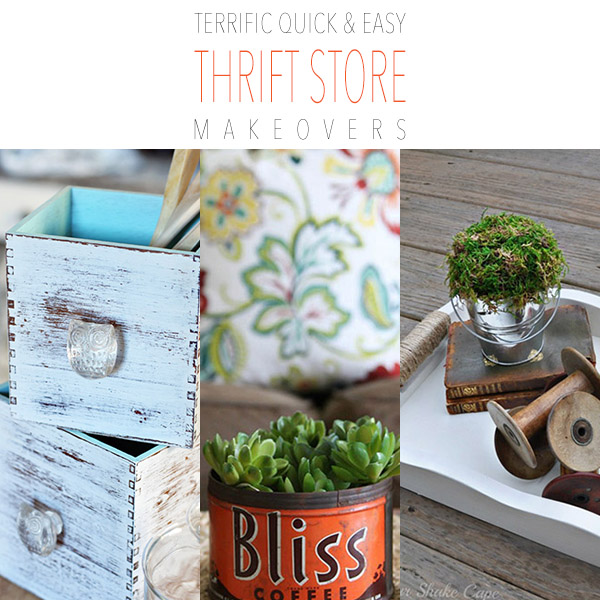 Terrific Quick and Easy Thrift Store Makeovers