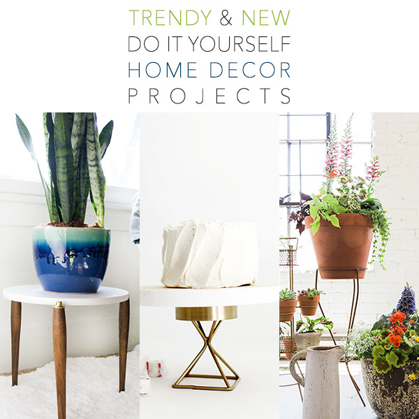 New Trendy Diy Home Decor Projects Page 9 Of 10 The Cottage Market