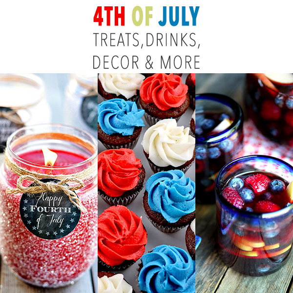 4th of July Treats, Drinks, Decor & More
