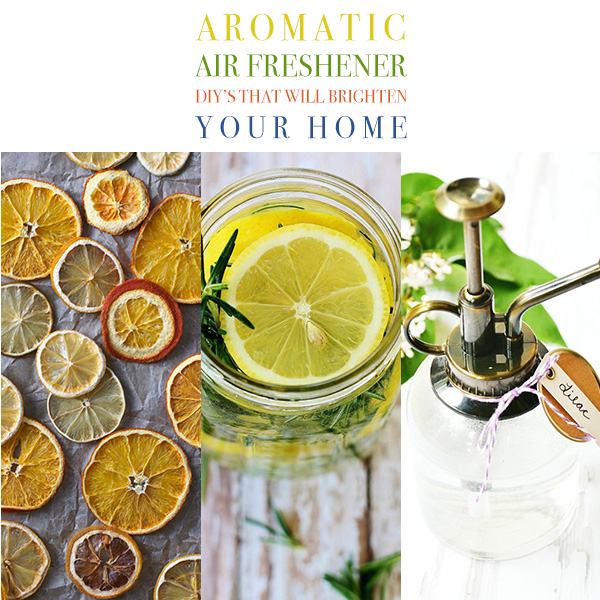 Aromatic Air Freshener DIY's That Will Brighten Your Home