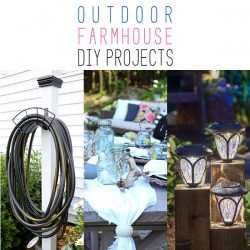 Outdoor Farmhouse DIY Projects