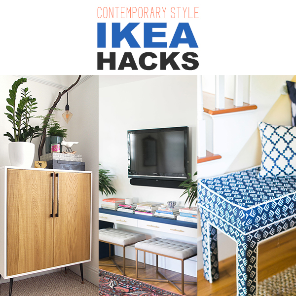 Contemporary Style IKEA Hacks