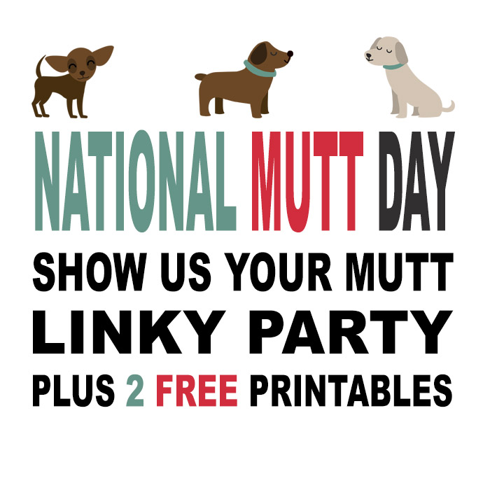 National Mutt Day! Show us your MUTT! Free Printable