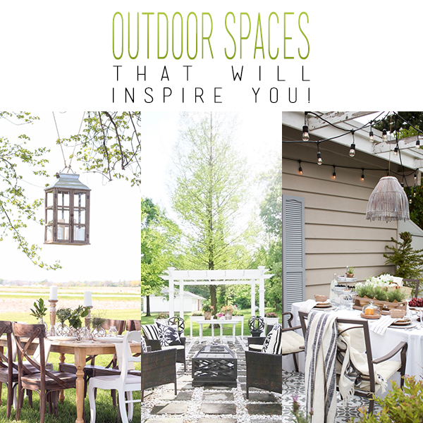 Outdoor Spaces That Will Inspire You