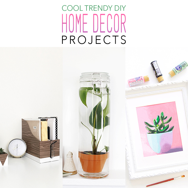 Cool Trendy DIY Home Decor Projects