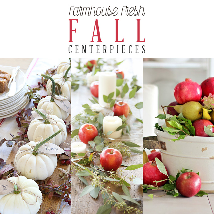 Farmhouse Fresh Fall Centerpieces