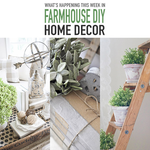 What's Happening this Week in Farmhouse DIY Home Decor