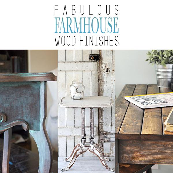 Fabulously Finished: Fabulous Farmhouse Wood Finishes