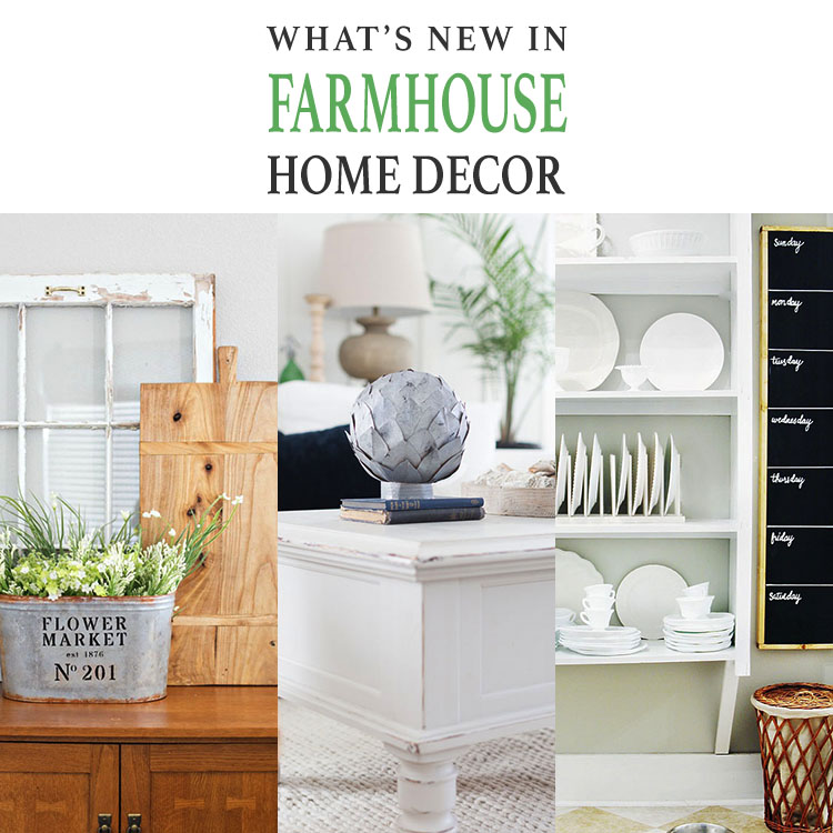 What's New in Farmhouse Home Decor