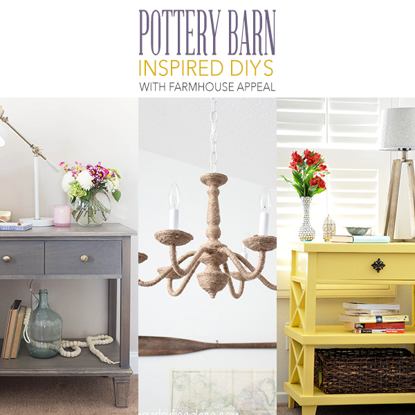 Pottery Barn Inspired DIYs with Farmhouse Appeal