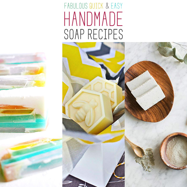 Fabulous Quick and Easy Handmade Soap Recipes