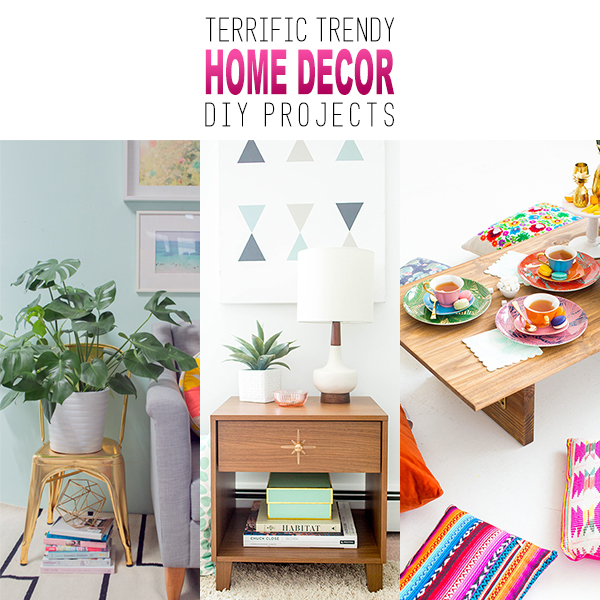 Terrific Trendy Home Decor DIY Projects
