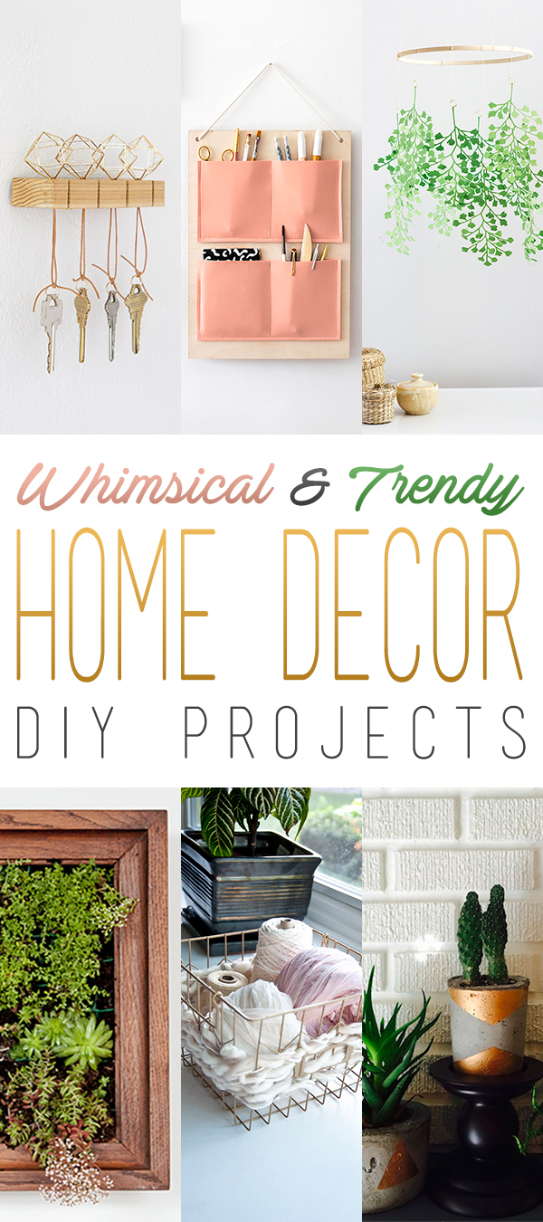 Whimsical And Trending Home Decor Diy Projects The