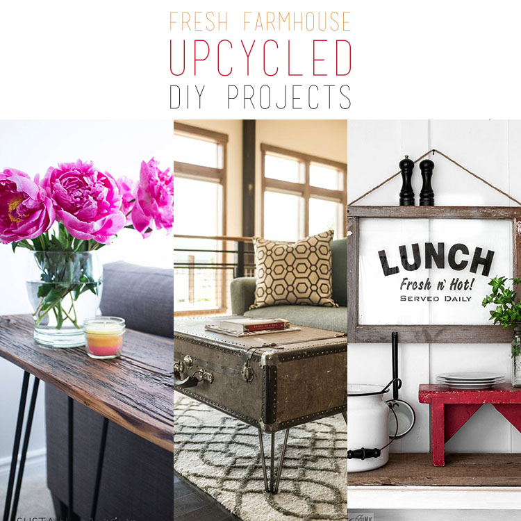 Fresh Farmhouse Upcycled DIY Projects