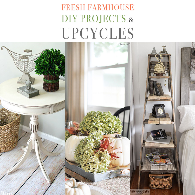 10 Fresh Farmhouse DIY Projects and Upcycles