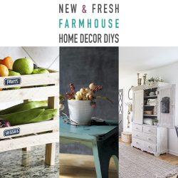 New and Fresh Farmhouse Home Decor DIYs