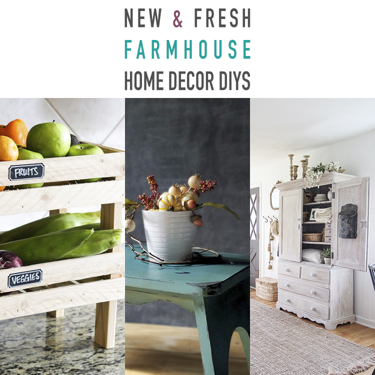New and Fresh Farmhouse Home Decor DIYs
